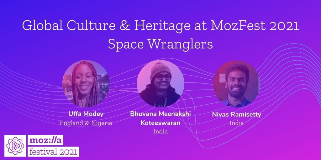 Global Culture and Heritage Space Wranglers at MozFest 2021